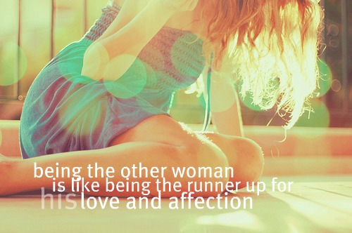 Being-the-other-woman-is-like-being-the-runner-up-for-his-love-and-affection